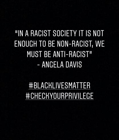 In a racist society, it is not enough to be non-racist, we must be anti-racist - Angela Davis